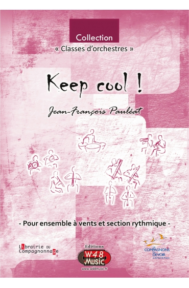 """Partition """"Keep cool ! """" (Pour Ensemble à Vents et Section rythmique)"""